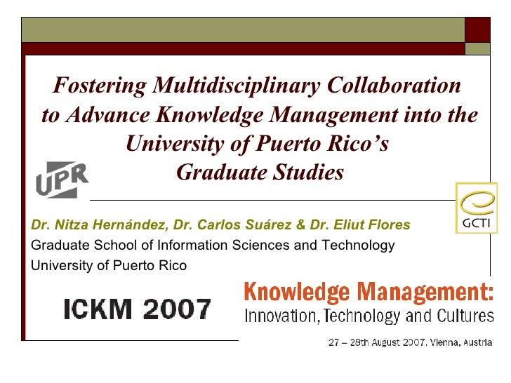 Dr. Nitza Hern á ndez, Dr. Carlos Su á rez & Dr. Eliut Flores Graduate School of Information Sciences and Technology Unive...