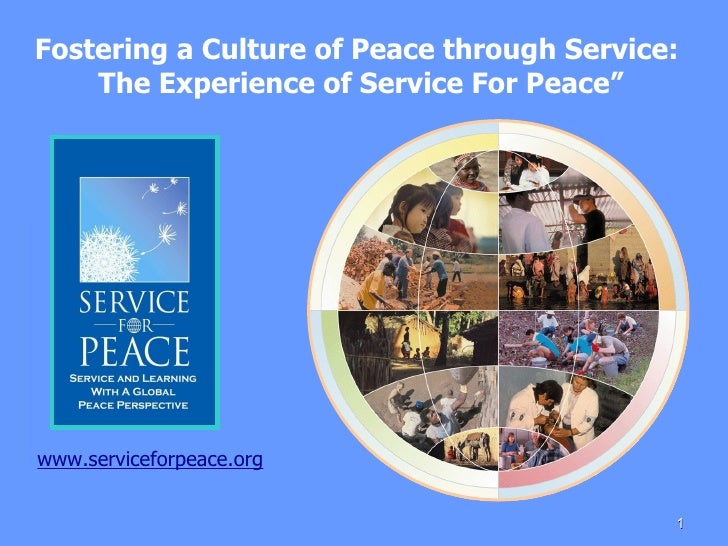 """Fostering a Culture of Peace through Service:  The Experience of Service For Peace"""" www.serviceforpeace.org"""