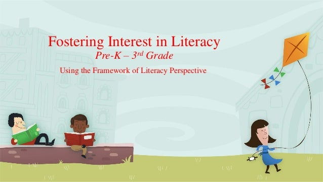 Fostering interest in literacy The Framework of Reading Literacy
