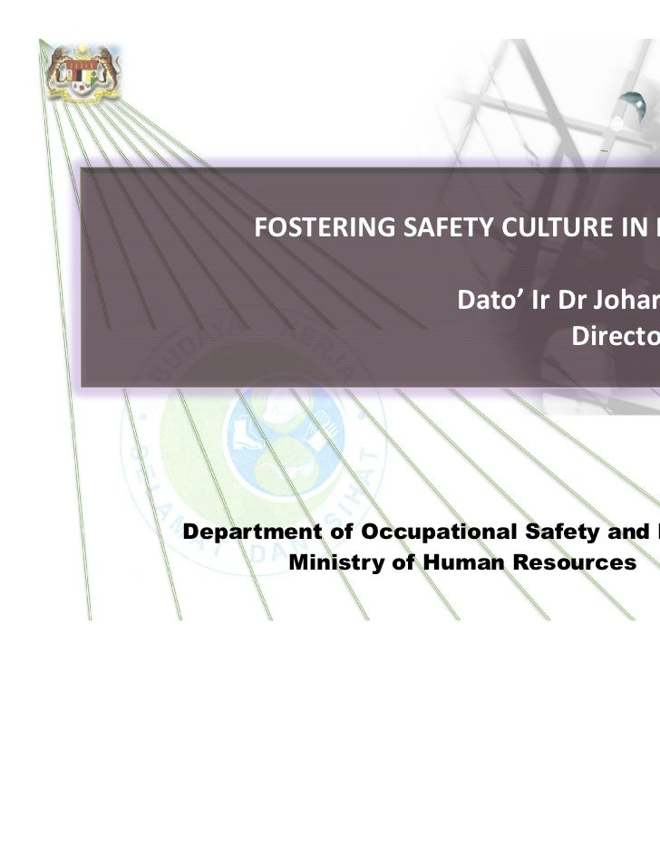 Fostering Safety Culture in Malaysia by Ir Johari