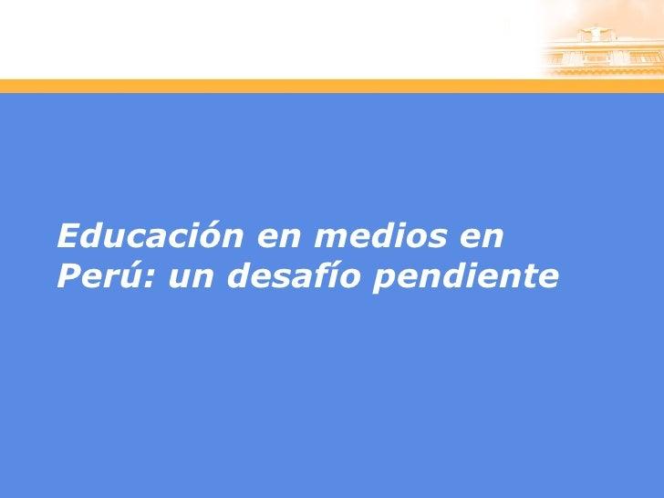 Educación en medios en Perú: un desafío pendiente
