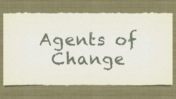 Agents of Change - FOTiE 2011