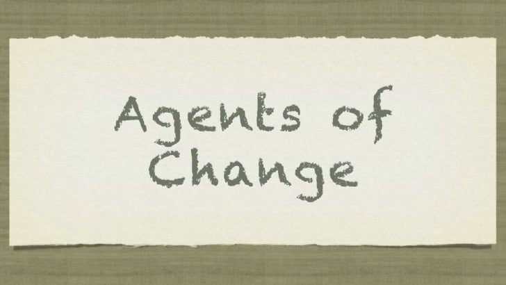 Agents of Change - FOTiE 2011