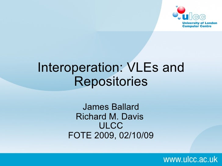 FOTE2009 Integrating VLEs And Repositories