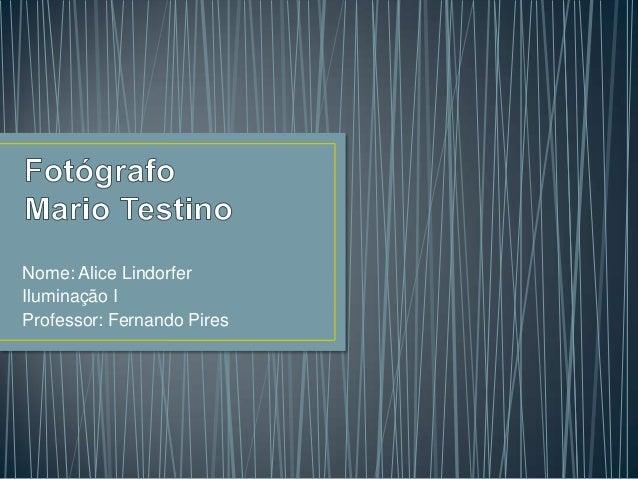 Nome: Alice LindorferIluminação IProfessor: Fernando Pires