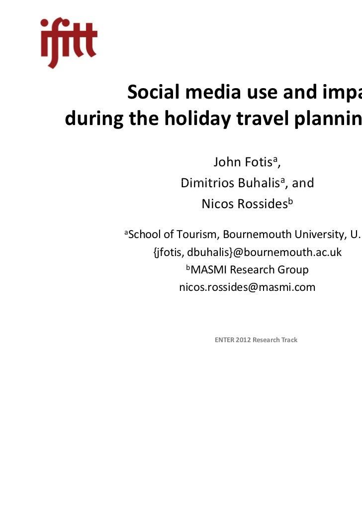 Social media use and impactduring the holiday travel planning process                     John Fotisa,                Dimi...