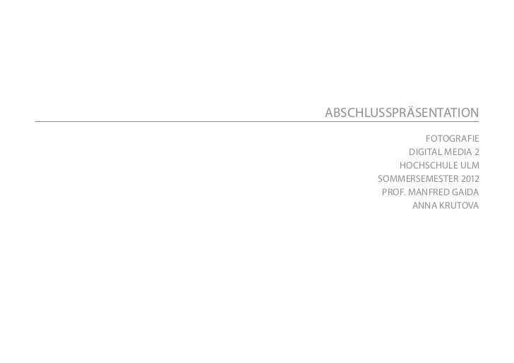 ABSCHLUSSPRÄSENTATION                  FOTOGRAFIE              DIGITAL MEDIA 2           HOCHSCHULE ULM       SOMMERSEMEST...