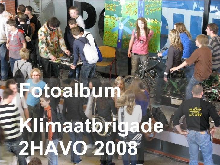 Fotoalbum Klimaatbrigade2008
