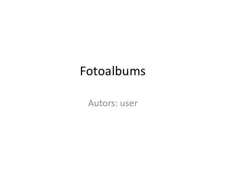 Fotoalbums<br />Autors: user<br />