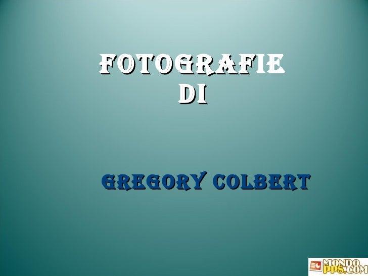 Fotograf IE di Gregory Colbert