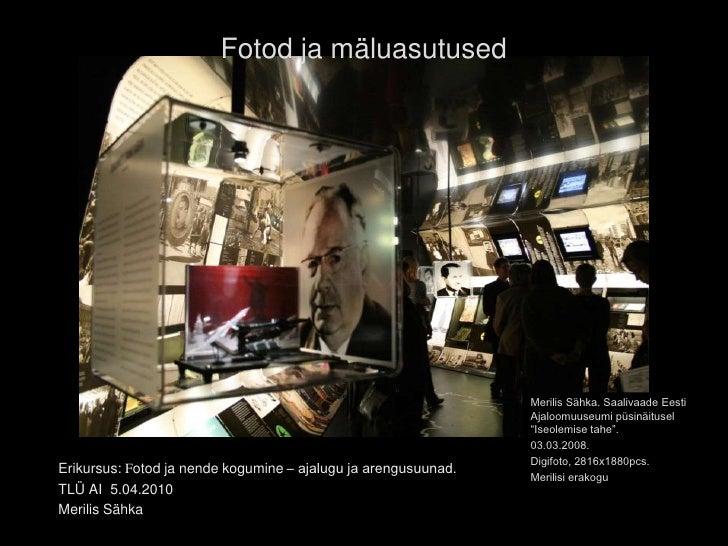 Fotod ja mäluasutused                                                                     Merilis Sähka. Saalivaade Eesti ...