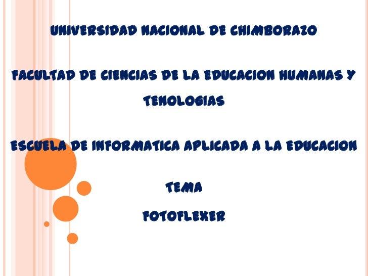 UNIVERSIDAD NACIONAL DE CHIMBORAZOFACULTAD DE CIENCIAS DE LA EDUCACION HUMANAS Y                 TENOLOGIASESCUELA DE INFO...
