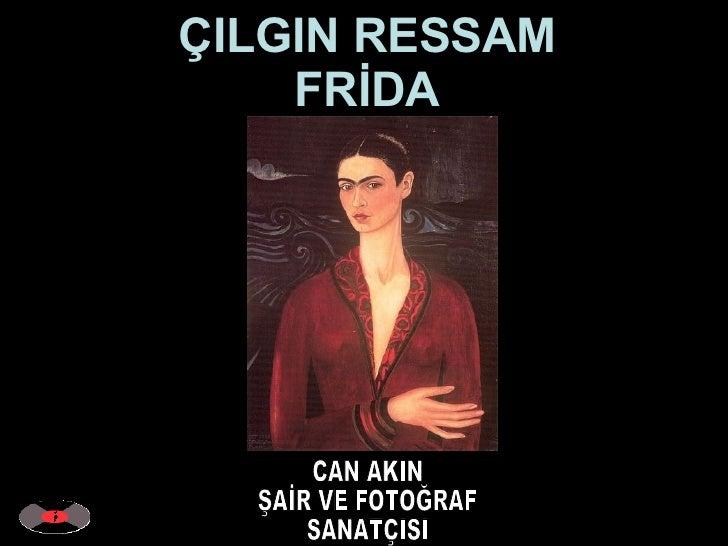 Foto Frida Can Akin