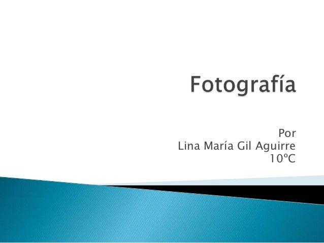 PorLina María Gil Aguirre                 10ºC