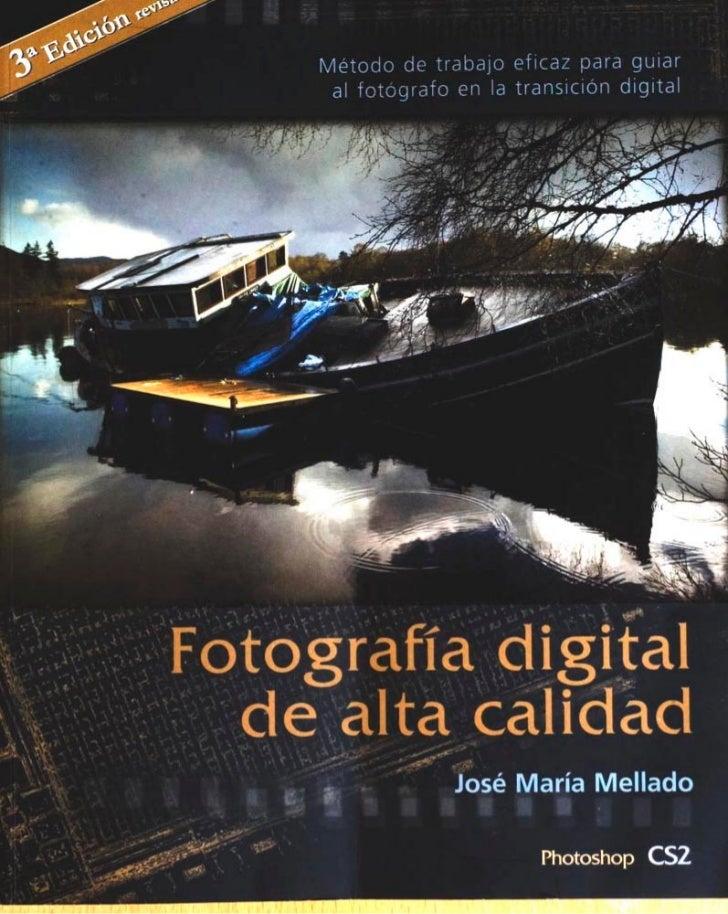 Fotografía digital de alta calidad   método de trabajo eficaz para guiar al fotógrafo en la transición digital (3ra. edición)