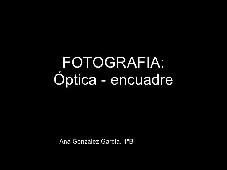 FOTOGRAFIA: Óptica - encuadre Ana González García. 1ºB