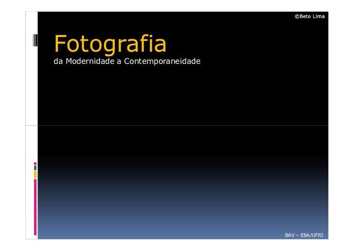 A História da Fotografia: da Modernidade a Contemporaneidade