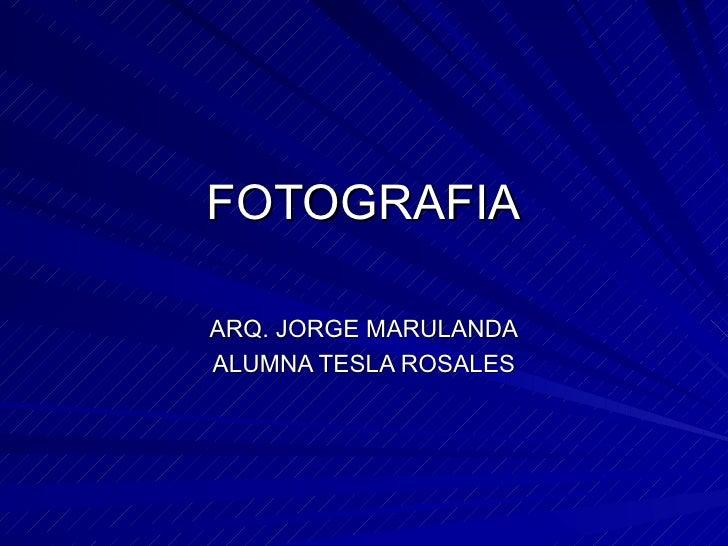 FOTOGRAFIA ARQ. JORGE MARULANDA ALUMNA TESLA ROSALES