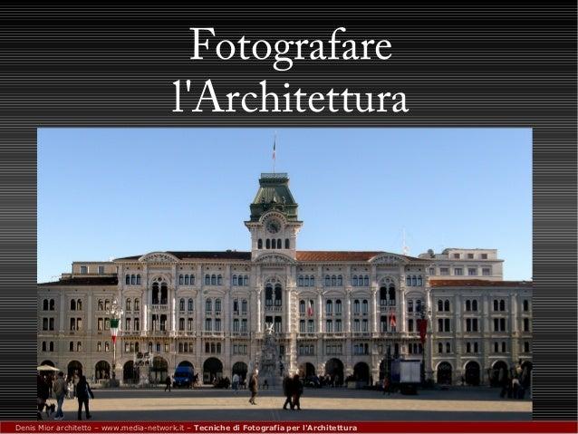 Fotografia per l'Architettura. By the media-network team