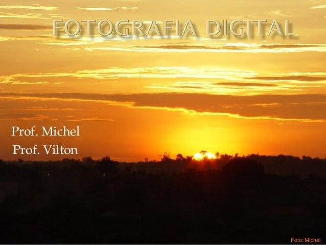 Prof. MichelProf. ViltonFoto: Michel