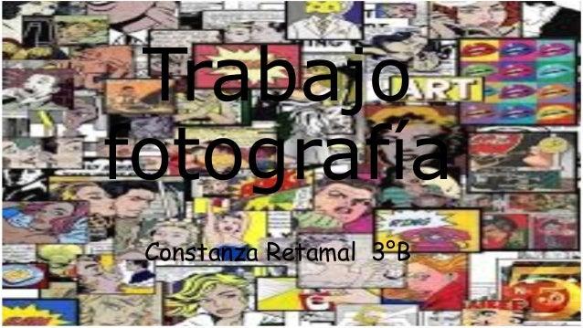 Trabajo fotografía Constanza Retamal 3°B