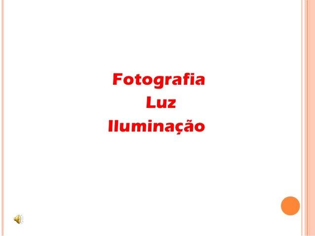 Fotografia    LuzIluminação