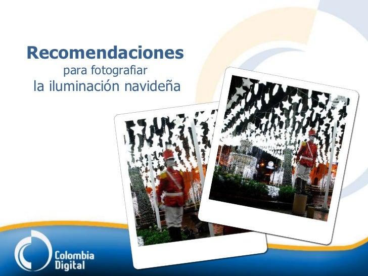 Recomendaciones para fotografías en la iluminación navideña