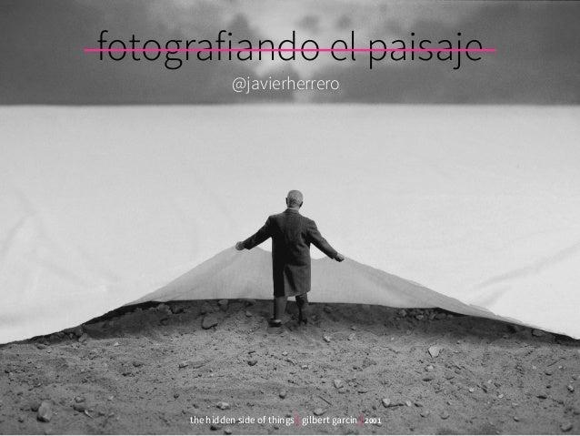 -fotografiando el paisaje- the hidden side of things | gilbert garcin | 2001 @javierherrero