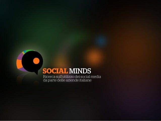COS'E' SOCIAL MINDSRicerca quanti-qualitativa: analisi dell'utilizzo deiSocial media per il business da parte delle aziend...
