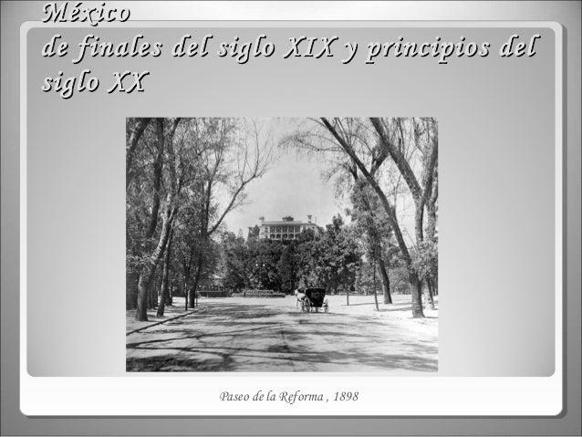 Méxicode finales del siglo XIX y principios delsiglo XX              Paseo de la Reforma , 1898