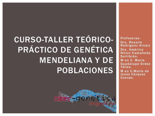 Profesoras: Dra. Rosario Rodríguez Arnaiz Dra. América Nitxin Castañeda Sortibrán. M en C. María Guadalupe Ordaz Télles. M...