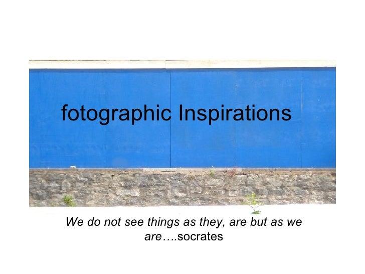 Fotografic Inspiration