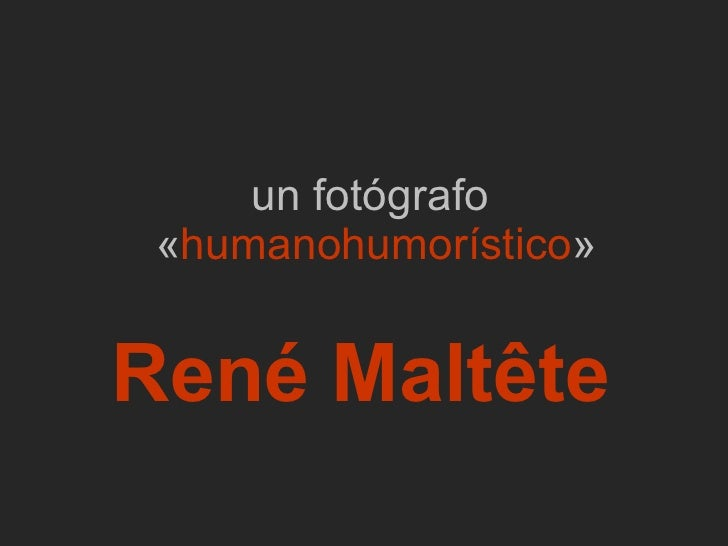 un fotógrafo  « humanohumorístico » René Maltête