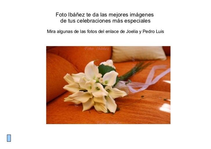 Foto Ibáñez te da las mejores imágenes     de tus celebraciones más especialesMira algunas de las fotos del enlace de Joel...