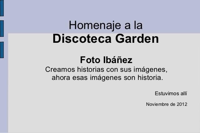 Historia de la Sala Garden en imágenes