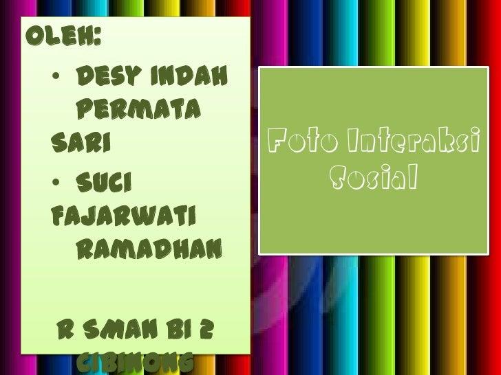 Oleh: <br /><ul><li>Desy Indah Permata Sari