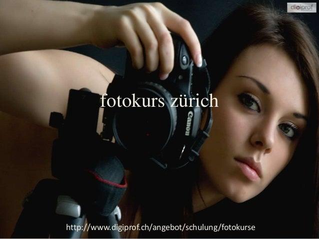 fotokurs zürich http://www.digiprof.ch/angebot/schulung/fotokurse
