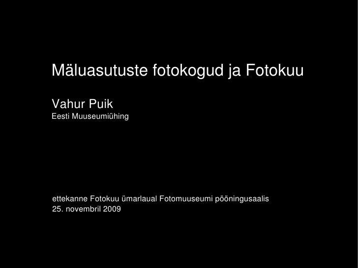 MäluasutustefotokogudjaFotokuu     VahurPuik     EestiMuuseumiühing     vahur.puik@muuseum.ee         ettekanneFotok...
