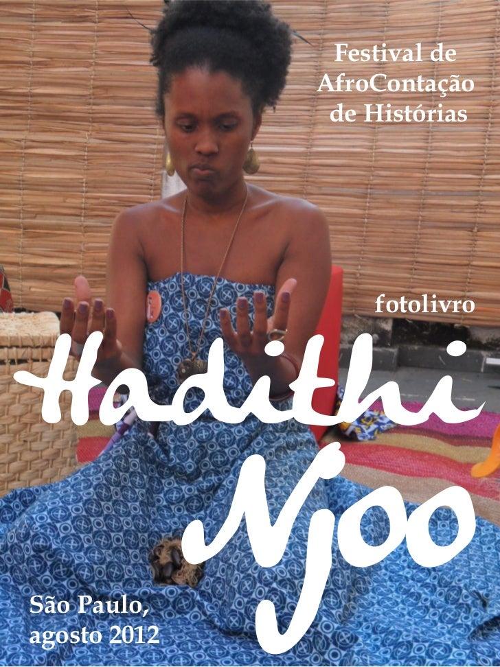 Festival de               AfroContação                de Histórias                   fotolivroHadithiSão Paulo,agosto 2012...