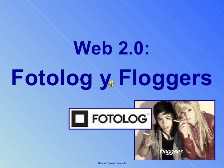 Web 2.0: Fotolog y Floggers