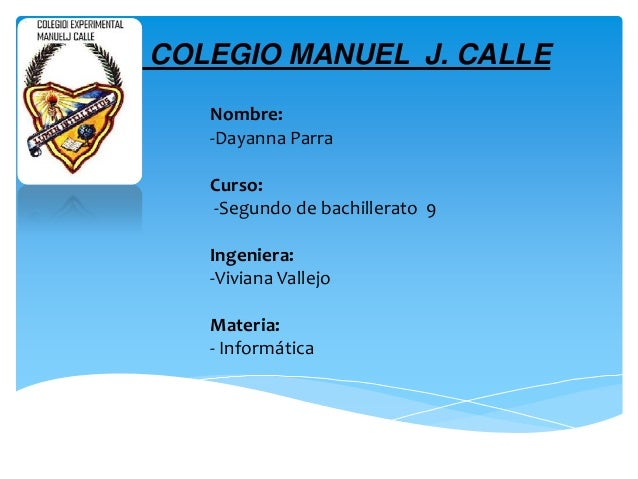 COLEGIO MANUEL J. CALLE Nombre: -Dayanna Parra Curso: -Segundo de bachillerato 9 Ingeniera: -Viviana Vallejo Materia: - In...