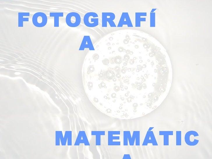 FOTOGRAFÍA MATEMÁTICA