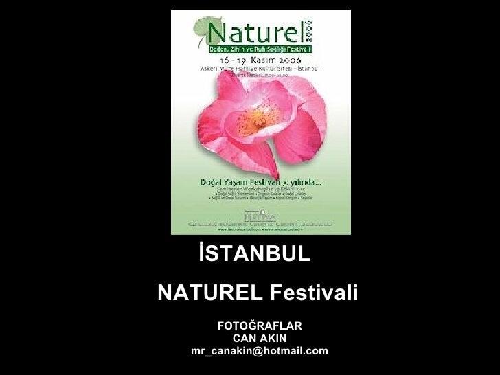 İSTANBUL  NATUREL Festivali FOTOĞRAFLAR CAN AKIN [email_address]