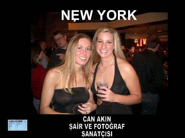 CAN AKIN ŞAİR VE FOTOĞRAF SANATÇISI NEW YORK