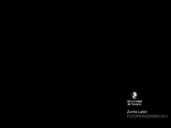 Zuriñe Lafón<br />Fotoperiodismo 2011<br />
