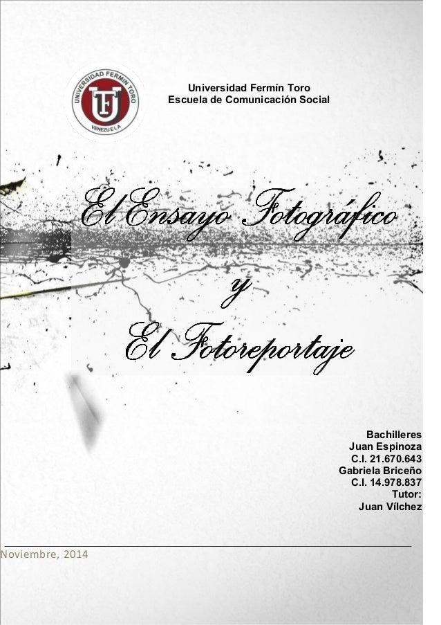 Noviembre, 2014 Universidad Fermín Toro Escuela de Comunicación Social Bachilleres Juan Espinoza C.I. 21.670.643 Gabriela ...