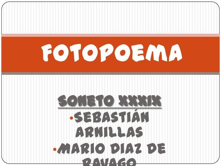 Fotopoema Soneto XXXIX  •Sebastián   Arnillas•Mario Diaz de