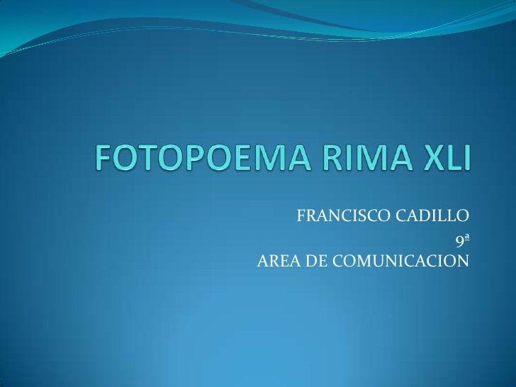 FRANCISCO CADILLO                    9ªAREA DE COMUNICACION