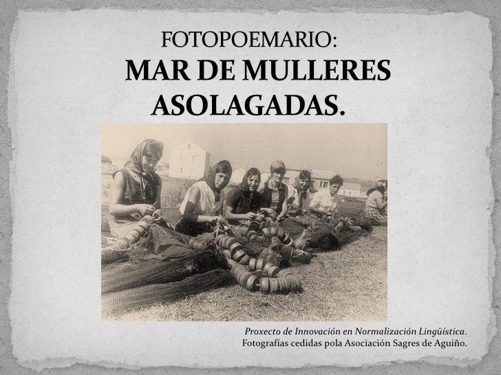 Proxecto de Innovación en Normalización Lingüística. Fotografías cedidas pola Asociación Sagres de Aguiño.
