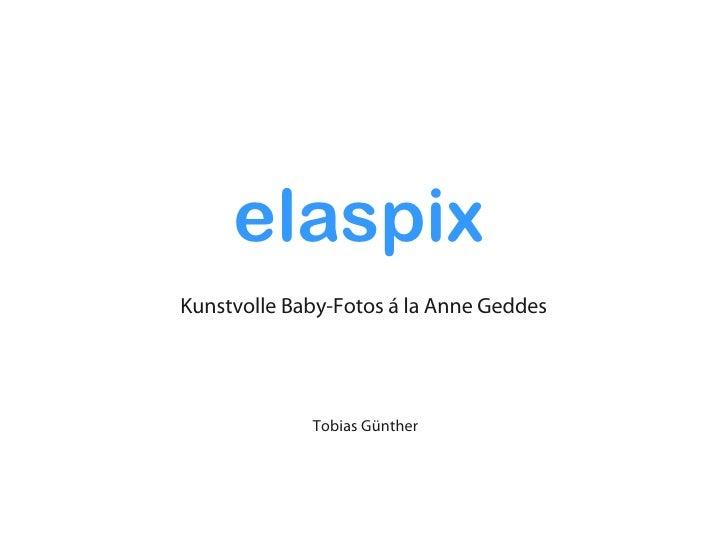 elaspixKunstvolle Baby-Fotos á la Anne Geddes             Tobias Günther